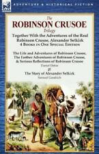 The Robinson Crusoe Trilogy: Together with the Adventures of the Real Robinson C
