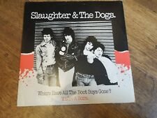 """SLAUGHTER & THE DOGS ~ WHERE HAVE ALL THE BOOT BOYS GONE. UK 1977 12"""". EX/EX."""