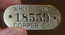 New listing Rare Vintage White Pine Copper Co. #18559 Michigan Mine Property Brass Tag Sign