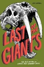 Last of the Giants : The Rise and Fall of the World's Largest Animals by Jeff...