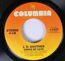 Rock 45 J. D. Souther - Songs Of Love / You'Re Only Lonely On Columbia