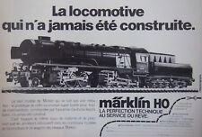 PUBLICITÉ PRESSE 1979 LOCOMOTIVE MARKLIN HO LA PERFECTION TECHNIQUE- ADVERTISING