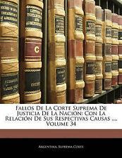 Fallos De La Corte Suprema De Justicia De La Nación: Con La Relación De Sus Resp