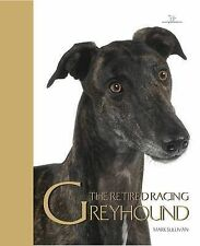 """""""AS NEW"""" Mark Sullivan, Greyhound - Best of Breed, Hardcover Book"""
