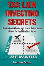 Tax Lien Investing Secrets: How You Can Get 8% to 36% Return on Your Money Witho