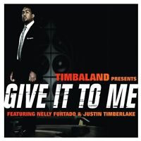 Timbaland Give it to me (2007, feat. Nelly Furtado, Justin Timberlake) [Maxi-CD]