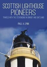 SCOTTISH LIGHTHOUSE PIONEERS - LYNN, PAUL A. - NEW BOOK