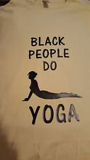 BLACK PEOPLE DO YOGA, XL woman tshirt- meditation, vibration, spiritual