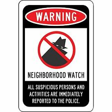 "Warning - Neighborhood Watch Sign 8"" x 12"" Aluminum - Will Not Rust"