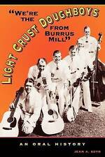 """NEW """"We're the Light Crust Doughboys from Burrus Mill"""": An Oral History"""