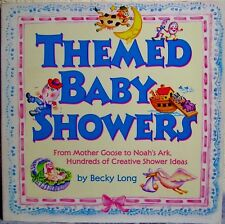 """""""Themed Baby Showers"""" Book of Fun & Creative Shower Ideas, Crafts & Activities"""
