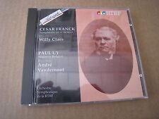 CESAR FRANCK symphony WILLY CLAES PAUL UY Sinfonia Belgica ANDRE VANDERNOOT RTBF