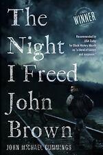 The Night I Freed John Brown by John Michael Cummings (2016, Paperback)