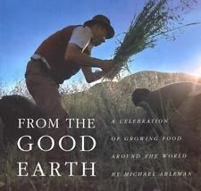 From the Good Earth: A Celebration of Growing Food Around the World-ExLibrary