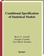 Springer Series in Statistics Ser.: Conditional Specification of Statistical...