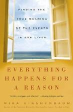 Everything Happens for a Reason: Finding the True Meaning of the Events in Our L