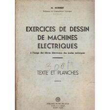 EXERCICES DE DESSIN DE MACHINES ELECTRIQUES 30 TEXTES et PLANCHES par M. NORBERT