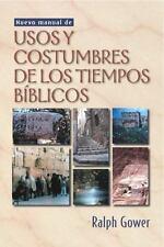 Nuevo Manual de Usos y Costumbres de los Tiempos Biblicos by Ralph Gower (1990,