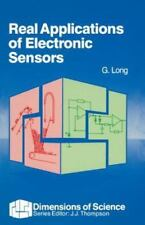 Real Applications of Electronic Sensors by Graham Long (1989, Paperback)