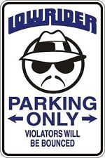 *Aluminum* Low Rider Parking Only Violators Will Be Bounced 8x12 Metal Sign S074