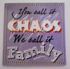 You Call It Chaos We Call It Family Ganz Quote Magnet Kitchen Refrigerator
