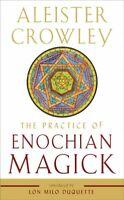 Practice of Enochian Magick, Paperback by Crowley, Aleister; DuQuette, Lon Mi...