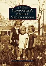 Montgomery's Historic Neighborhoods (images Of America) (images Of America Se...