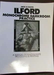 Ilford monochrome Darkroom Practice by Jack H Coote