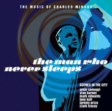 Scenes in the City : The Man Who Never Sleeps: The Music of Charles Mingus CD