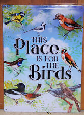 #61468 This Place Is For The Birds Tin Sign