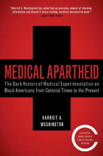 Medical Apartheid: The Dark History of Medical Experimentation on Black American
