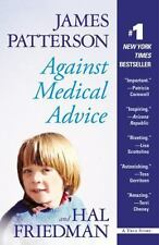 NEW - Against Medical Advice by Patterson, James; Friedman, Hal