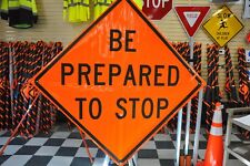 "Be Prepared Top Stop Fluorescent Vinyl With Ribs Road Sign 48"" X 48"""