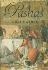 Pashas : Traders and Travellers in the Islamic World by James Mather (2010, Har…
