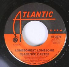 Soul 45 Clarence Carter - Lonesomest Lonesome / If You Can'T Beam 'Em On Atlanti