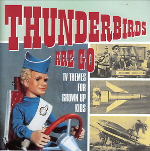 THUNDERBIRDS ARE GO Various CD TV Themes For Grown Up Kids