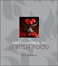 Encyclopedia of Jewish Food by Gil Marks (2010, Hardcover)