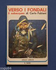 Verso i fondali - il subacqueo di Carlo Fabiani - Ed. Calderini  Il Mare 1967