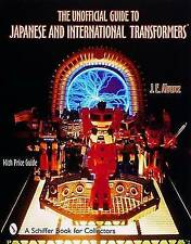 The Unofficial Guide to Japanese & International Transformers by Jose E....