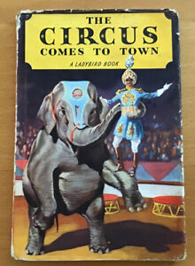 Vintage Ladybird The Circus Comes To Town Book Series 413 DJ 1st Edition 1957.
