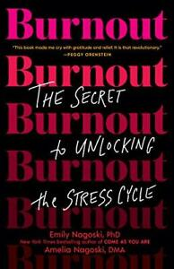 Burnout: The Secret to Unlocking the Stress Cycle by Nagoski, Emily Phd Book The