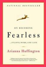On Becoming Fearless: A road map for women by Stassinopoulos Huffington, Arianna