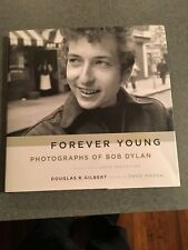 Bob Dylan Forever Young Photographs of Legendary Musician and Poet Bio D.Gilbert