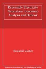 Renewable Electricity Generation: Economic Anal, Zycher, Benjamin,,