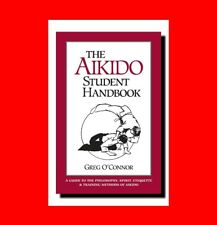 ☆MARTIAL ARTS BOOK:AIKIDO STUDENT HANDBOOK:PHILOSOPHY%SPIRIT+ETIQUETTE+TRAINING