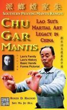 Chu Gar Mantis : Lao Sui's Martial Art Legacy in China by Roger D. Hagood...