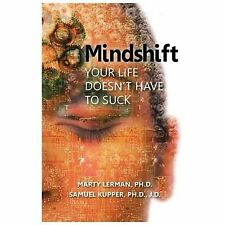 Mindshift: Your Life Doesn't Have to Suck (Paperback or Softback)