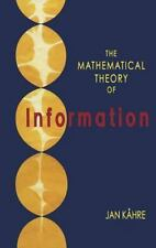Mathematical Theory of Information: By Jan Kahre, Jan Kehre, Jan Kc%hre, Jan ...