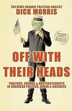 Off with Their Heads: Traitors, Crooks, and Obstructionists in American Politic