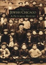 Jewish Chicago: A Pictorial History (Images of America: Illinois) by Cutler I…